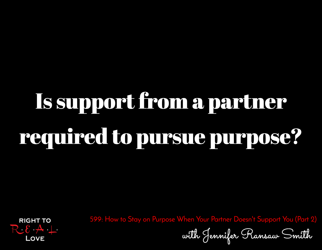 How to Stay on Purpose When Your Partner Doesn't Support You (Part 2)