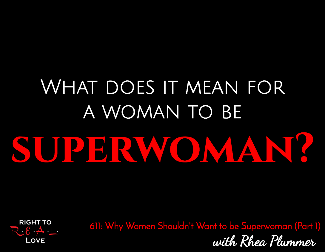 Why Women Shouldn't Want to be Superwoman (Part 1)