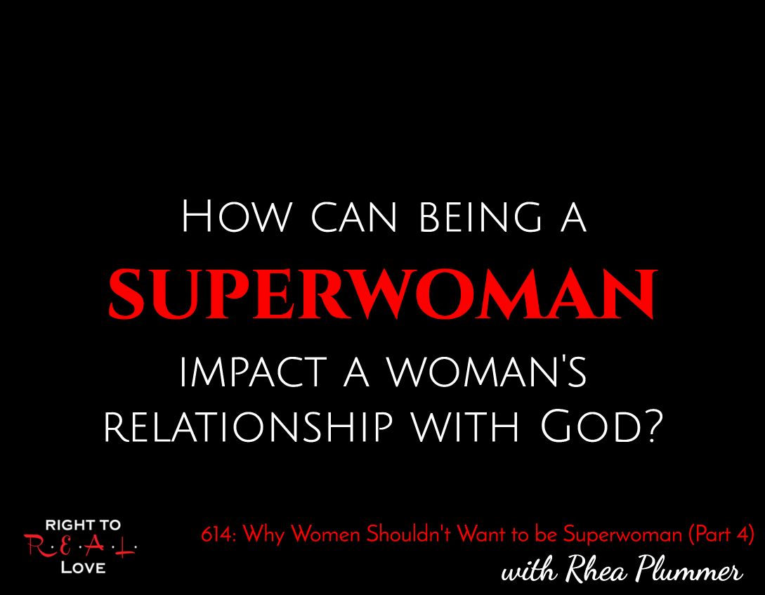 Why Women Shouldn't Want to be Superwoman (Part 4)