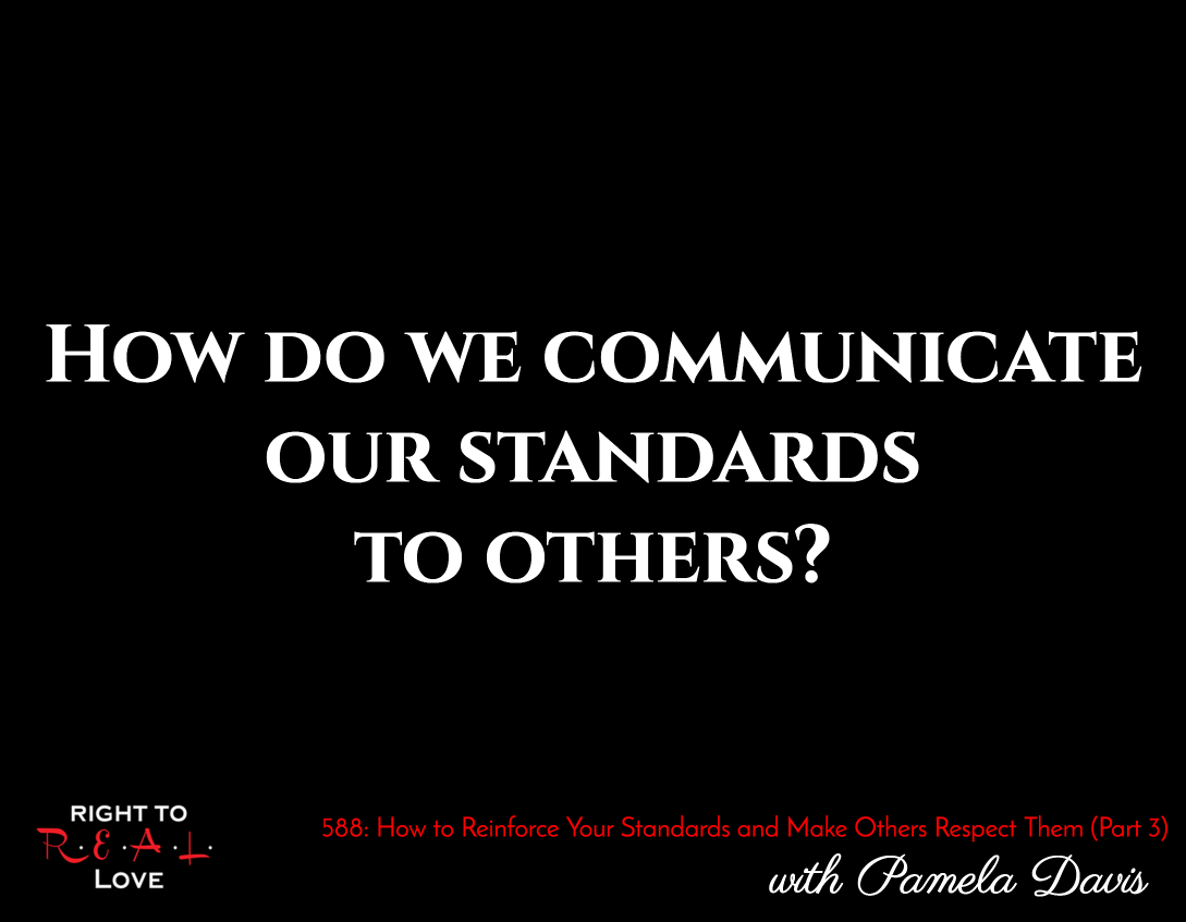 How to Reinforce Your Standards and Make Others Respect Them (Part 3)