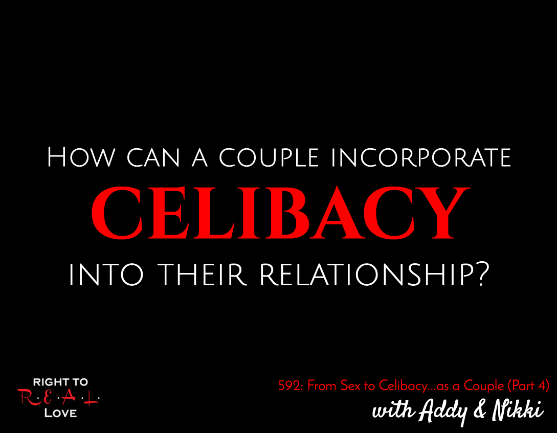 From Sex to Celibacy...as a Couple (Part 4)