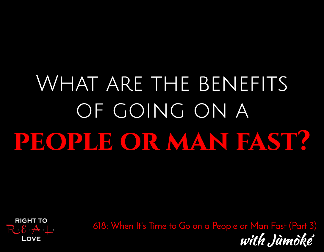When It's Time to Go on a People or Man Fast (Part 3)