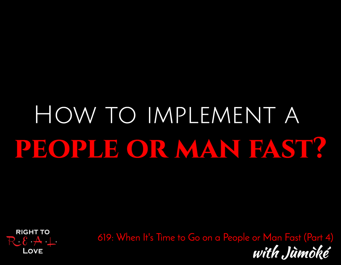 When It's Time to Go on a People or Man Fast (Part 4)