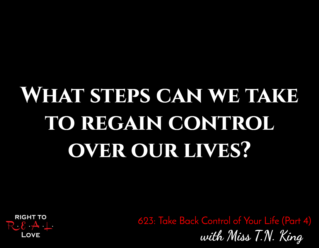 Take Back Control of Your Life (Part 4)