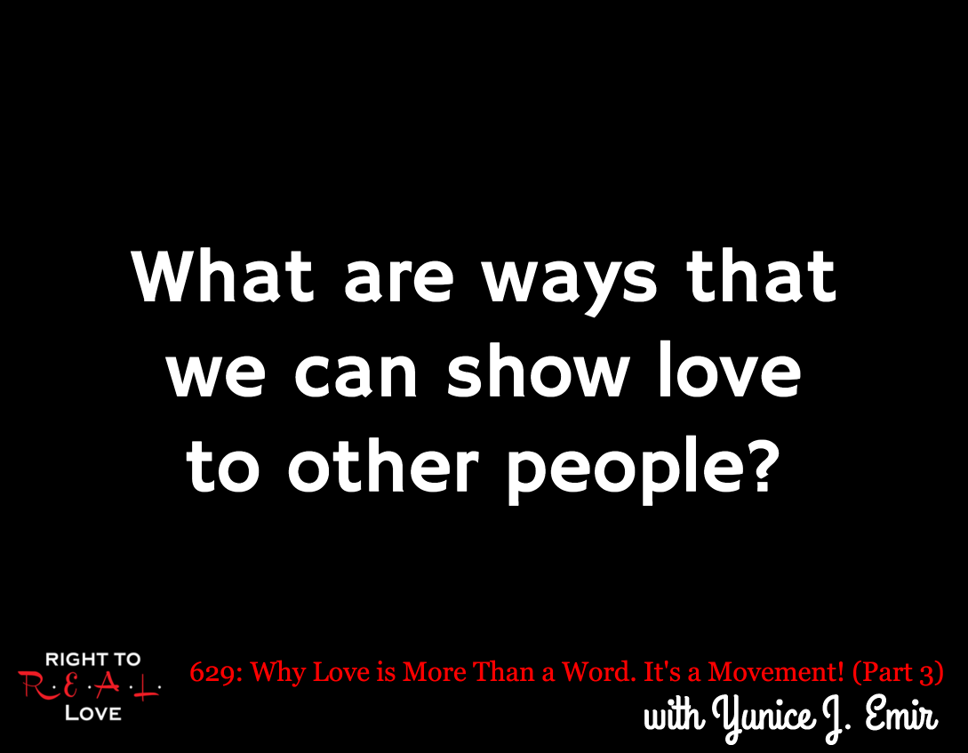 Why Love is More Than a Word. It's a Movement! (Part 3)