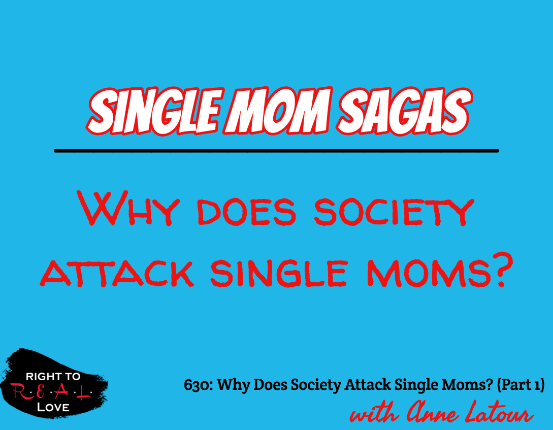 Why Does Society Attack Single Moms? (Part 1)