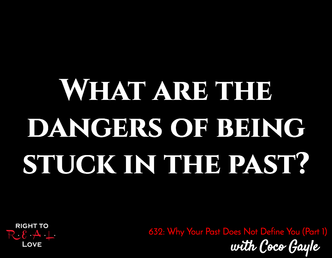Why Your Past Does Not Define You (Part 1)