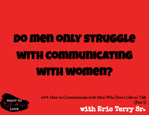 How to Communicate with Men Who Don't Like to Talk (Part 1)
