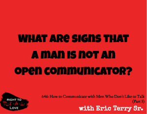 How to Communicate with Men Who Don't Like to Talk (Part 3)