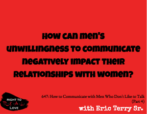 How to Communicate with Men Who Don't Like to Talk (Part 4)