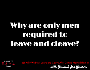 Why We Must Leave and Cleave After Getting Married (Part 3)