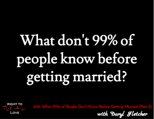 What 99% of People Don't Know Before Getting Married (Part 3)