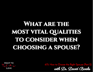 How to Choose the Right Spouse (Part 2)