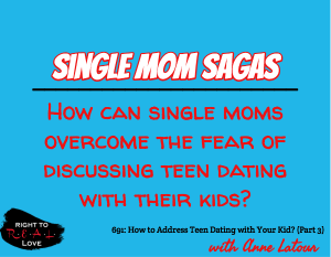 How to Address Teen Dating with Your Kid? (Part 3)