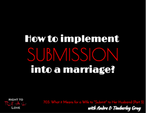 What it Means for a Wife to Submit to Her Husband (Part 3)