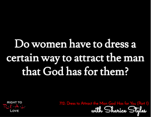 Dress to Attract the Man God Has for You (Part 1)