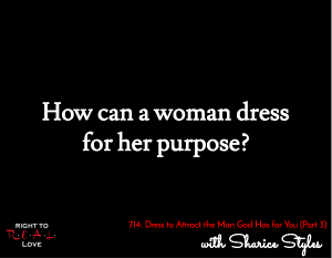 Dress to Attract the Man God Has for You (Part 3)