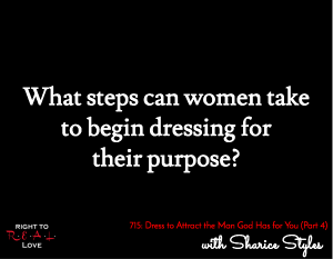 Dress to Attract the Man God Has for You (Part 4)