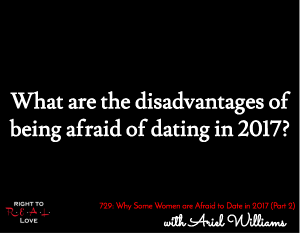 Why Some Women are Afraid to Date in 2017 (Part 2)