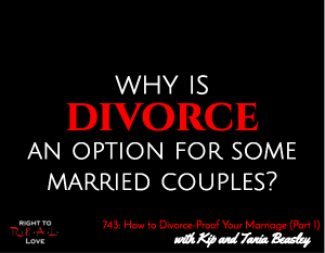 How to Divorce-Proof Your Marriage (Part 1)