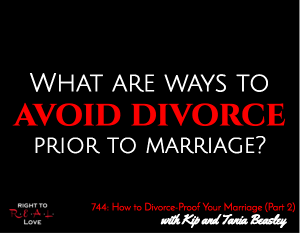 How to Divorce-Proof Your Marriage (Part 2)