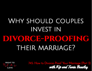 How to Divorce-Proof Your Marriage (Part 3)