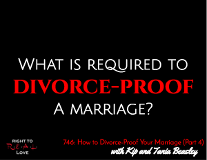 How to Divorce-Proof Your Marriage (Part 4)