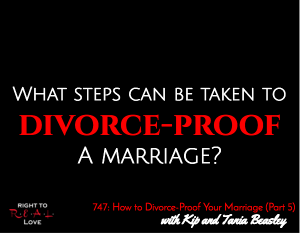 How to Divorce-Proof Your Marriage (Part 5)