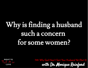 Why God Hasn't Sent Your Husband Yet (Part 2)