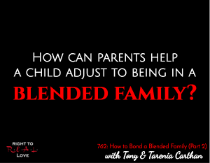 How to Bond a Blended Family (Part 2)