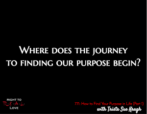 How to Find Your Purpose in Life (Part 1)