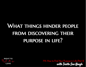How to Find Your Purpose in Life (Part 3)