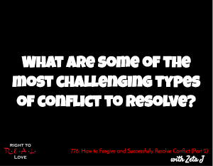 How to Forgive and Successfully Resolve Conflict (Part 2)
