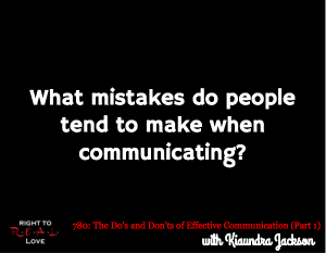 The Do's and Don'ts of Effective Communication (Part 1)