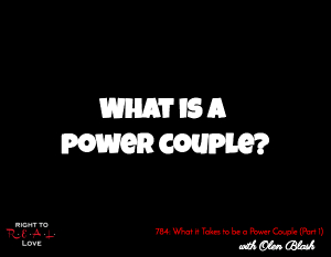 What it Takes to be a Power Couple (Part 1)