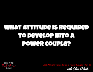 What it Takes to be a Power Couple (Part 3)