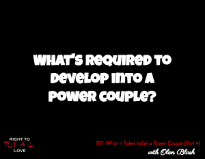 What it Takes to be a Power Couple (Part 4)