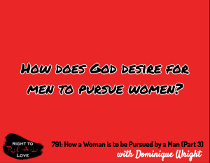 How a Woman is to be Pursued by a Man (Part 3)