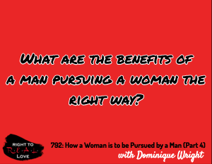 How a Woman is to be Pursued by a Man (Part 4)