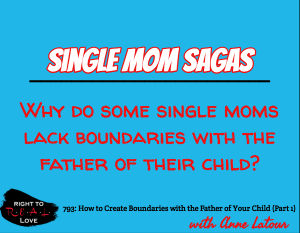 How to Create Boundaries with the Father of Your Child (Part 1)