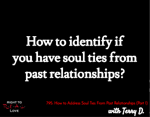 How to Address Soul Ties From Past Relationships (Part 1)