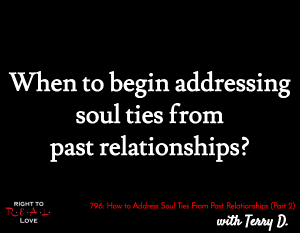 How to Address Soul Ties From Past Relationships (Part 2)