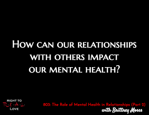 The Role of Mental Health in Relationships (Part 2)