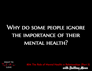 The Role of Mental Health in Relationships (Part 3)