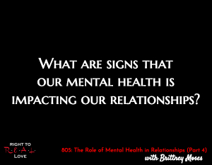 The Role of Mental Health in Relationships (Part 4)