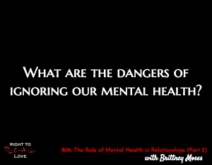 The Role of Mental Health in Relationships (Part 5)
