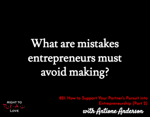 How to Support Your Partner's Pursuit into Entrepreneurship (Part 2)