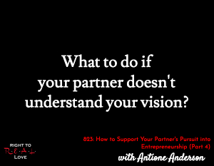 How to Support Your Partner's Pursuit into Entrepreneurship (Part 4)