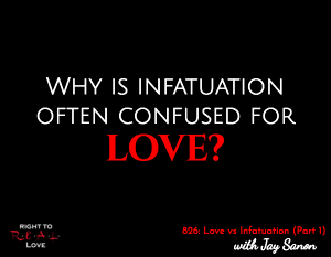 Love vs Infatuation (Part 1)
