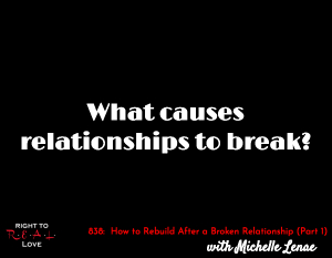 How to Rebuild After a Broken Relationship (Part 1)